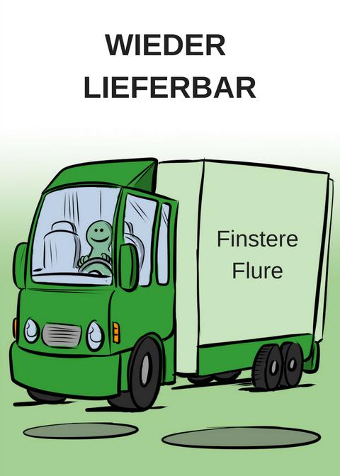 FINSTERE FLURE WIEDER LIEFERBAR