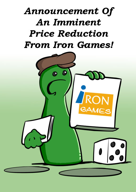 ANNOUNCEMENT OF AN IMMINENT PRICE REDUCTION FROM IRON GAMES