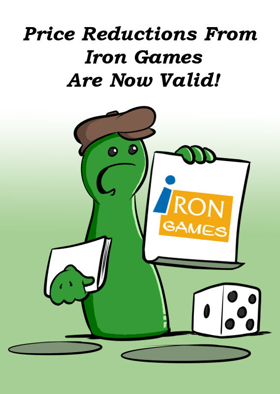 THE PRICE REDUCTIONS FROM IRON GAMES ARE VALID NOW