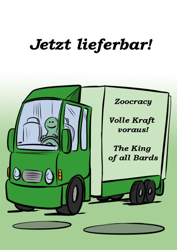 ZOOCRACY, VOLLEKRAFT VORAUS! UND THE KING OF ALL BARDS SIND JETZT LIEFERBAR