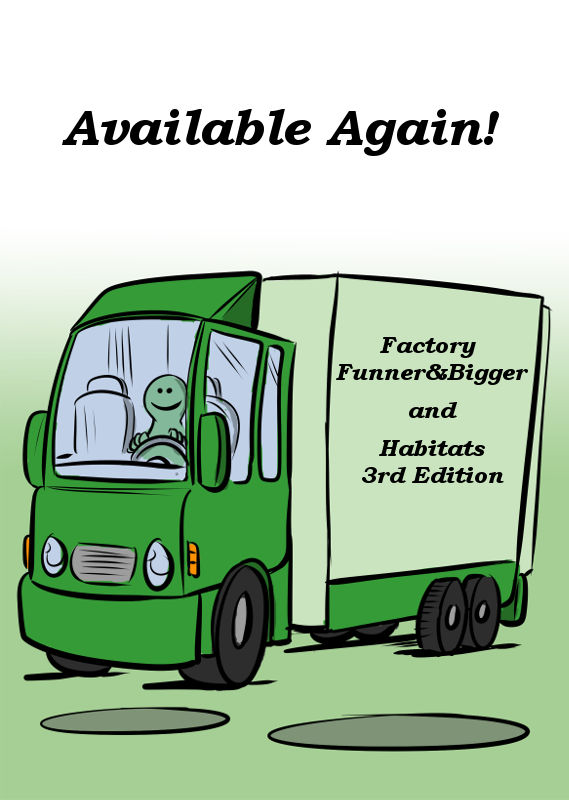 FACTORY FUNNER&BIGGER AND HABITATS 3RD EDITION ARE AVAILABLE AGAIN