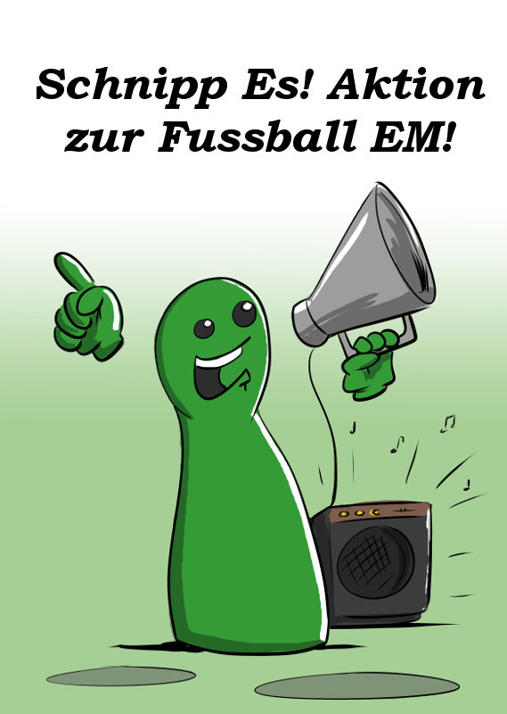SCHNIPP ES! AKTION ZUR FUSSBALL EM