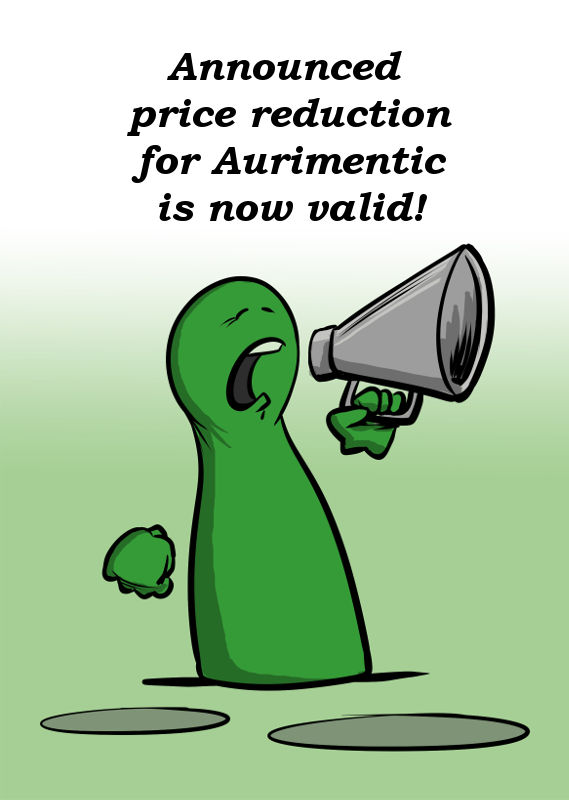 THE ANNOUNCED PRICE REDUCTION FOR AURIMENTIC IS NOW VALID