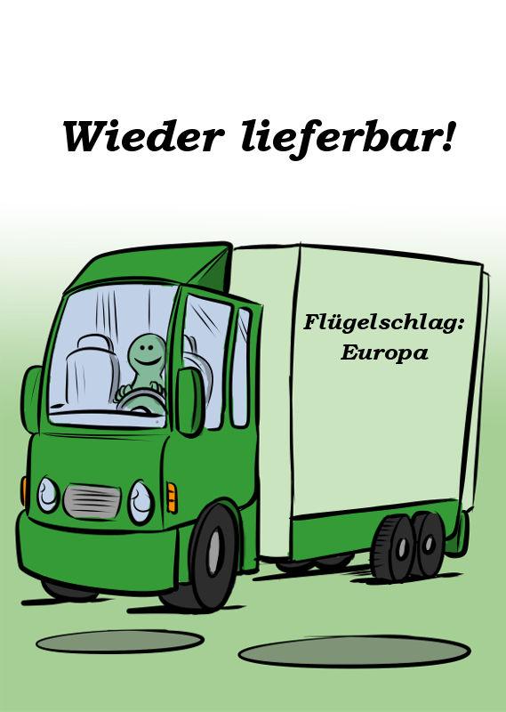 FLÜGELSCHLAG: EUROPA IST WIEDER LIEFERBAR