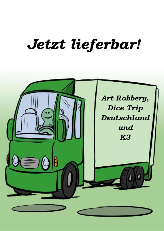 ART ROBBERY, DICE TRIP DEUTSCHLAND & K3 SIND JETZT LIEFERBAR