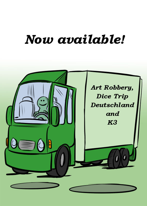 ART ROBBERY, DICE TRIP DEUTSCHLAND AND K3 ARE NOW AVAILABLE